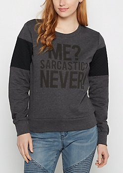 Sarcastic? Quilted Sleeve Sweatshirt