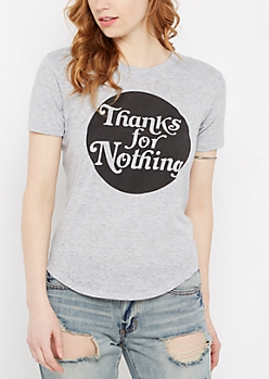 Thanks For Nothing Tee