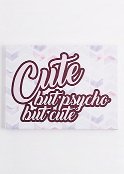 Cute But Psycho Canvas