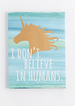 I Don't Believe In Humans Canvas