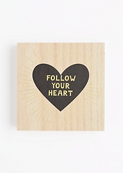 Follow Your Heart Wooden Wall Hanging