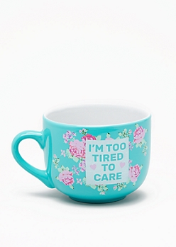 Too Tired To Care Floral Mug