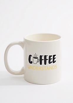 Coffee Understands Oversized Mug
