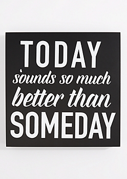 Better Than Someday Box Wall Art