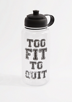 Too Fit To Quit Sport Bottle