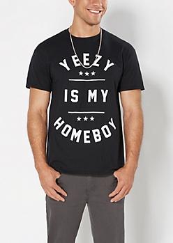 Yeezy Is My Homeboy Tee