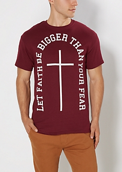 Faith Bigger Than Fear Burgundy Tee