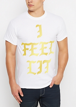 I Feel Lit Gold Foil Tee