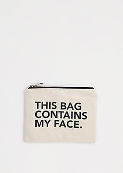 Bag Contains My Face Canvas Makeup Bag