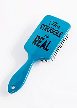 The Struggle Is Real Paddle Brush