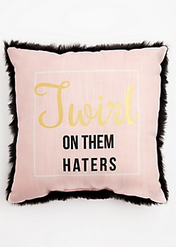 Twirl On Them Haters Furry Throw Pillow