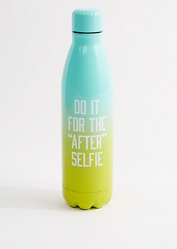 Do It For The After Selfie Metal Bottle