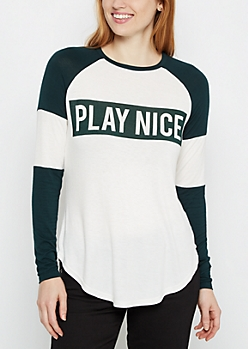 Play Nice Pieced Baseball Tee