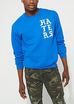 Pray For My Haters Royal Blue Sweatshirt