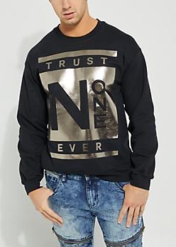 Trust No One Black Foiled Sweatshirt