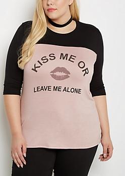 Plus Kiss Me or Leave Me Alone Drop Yoke Tee