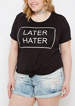 Plus Later Hater Shirttail Tee