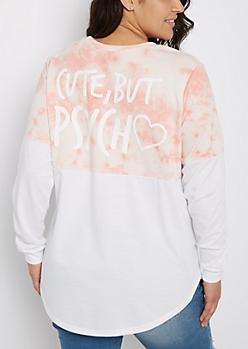 Plus Cute But Psycho Tie Dye Drop Yoke Sweatshirt