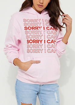 Sorry I Can't Pink Hoodie