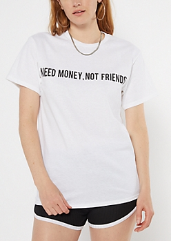 Need Money Not Friends Graphic Tee