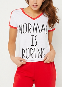 Normal is Boring White Varsity Stripe Tee