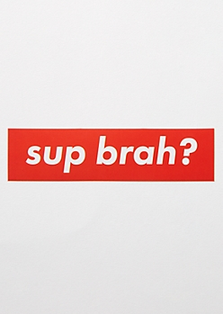 Sup Brah Sticker